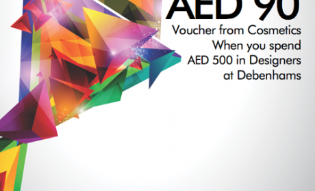 Spend 500 in designers at Debenhams and get AED 90 voucher from cosmetics. Offer at Debenhams, July 2014