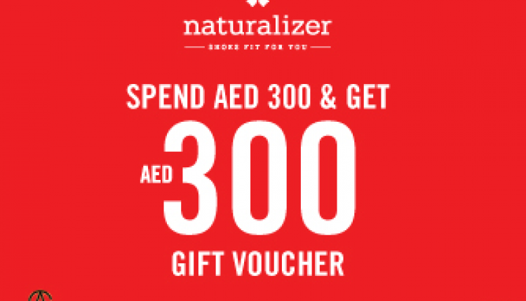 Spend 300 and get AED 300 Gift vouchers. Offer at Naturalizer, May 2016